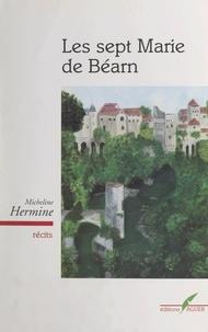 Micheline Hermine - Les sept Marie de Béarn.