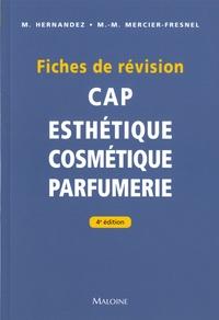 Micheline Hernandez et Marie-Madeleine Mercier-Fresnel - CAP Esthétique Cosmétique Parfumerie - Fiches de révision.