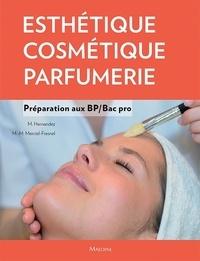 Micheline Hernandez et Marie-Madeleine Mercier-Fresnel - Esthétique - Cosmétique - Parfumerie - Préparation au BP/Bac pro.
