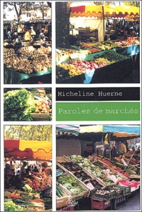 Micheline Huerne - Paroles de marchés.