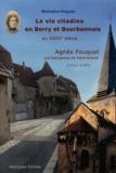 Micheline Hugues - La vie citadine en Berry et Bourbonnais au XVIIIe siècle - Agnès Fouquet, Une bourgeoise de Saint-Amand (1711-1797).