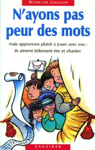 Micheline Jeanjean - N'ayons pas peur des mots.