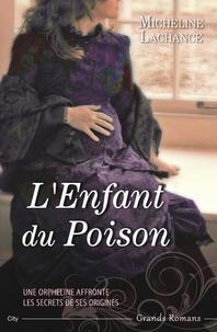 Micheline Lachance - L'enfant du poison.