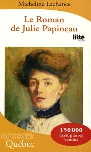Micheline Lachance - Le Roman de Julie Papineau.