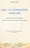 Micheline Lares - Bible et civilisation anglaise - Contribution à l'étude des éléments d'Ancien Testament dans la civilisation vieil-anglaise. Thèse présentée devant l'Université de Paris III le 16 octobre 1971.