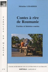 Micheline Lebarbier - Contes à rire de Roumanie - Facéties et histoires courtes.