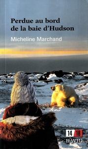 Micheline Marchand - Perdue au bord de la baie d'Hudson.