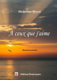 Micheline Mayol - A ceux que j'aime.