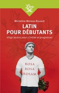 Micheline Moreau-Rouault - Latin pour débutants.