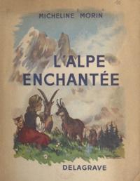 Micheline Morin et Pierre Rousseau - L'Alpe enchantée.