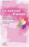 Micheline Paré - La Passion d'aimer - Soins en personne en perte d'autonomie L'Approche Congruente Compatissante.
