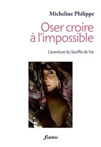 Oser croire à limpossible - Laventure du Souffle de Vie.pdf