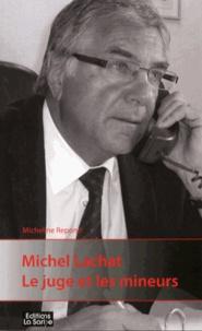 Micheline Repond - Michel Lachat : le juge et les mineurs.