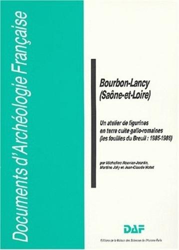 Micheline Rouvier-Jeanlin et Martine Joly - Bourbon-Lancy (Saône-et-Loire) - Un atelier de figurines en terre cuite gallo-romaines (Les fouillles du Breuil : 1985-1986).
