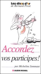 Micheline Sommant - Accordez vos participes !.
