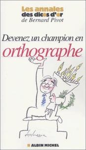 Micheline Sommant - Devenez un champion en orthographe.