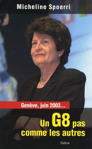 Micheline Spoerri - Genève, juin 2003... Un G8 pas comme les autres.