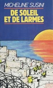 Micheline Susini - De soleil et de larmes.