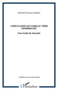 Léducation en famille très nombreuse - Une école de la réussite.pdf