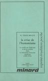 Micheline Tison-Braun - La crise de l'humanisme : le conflit de l'individu et de la société dans la littérature française moderne (1). 1890-1914.