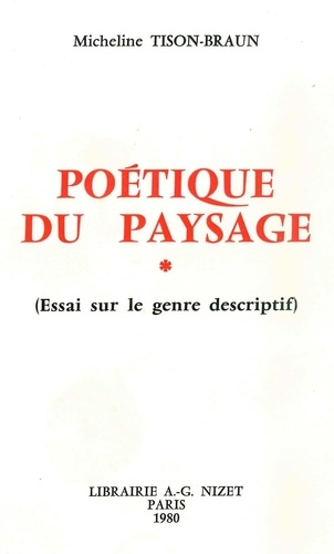 Micheline Tison-Braun - Poétique du paysage - Essai sur le genre descriptif.