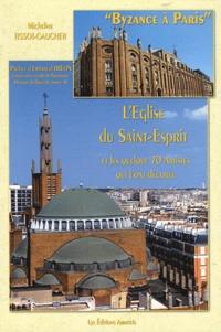 """Micheline Tissot-Gaucher - """"Byzance à Paris"""" - L'église du Saint-Esprit et les quelque 70 artistes qui l'ont décorée."""