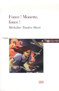 Micheline Tondra-Marie - Fonce ! Monette, fonce !.