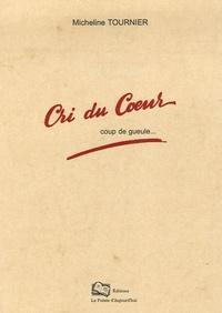 Micheline Tournier - Cri du coeur - Coup de gueule....