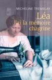 Micheline Tremblay - Léa - J'ai la mémoire chagrine.
