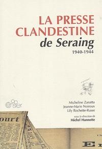 Micheline Zanatta et Jeanne-Marie Noiroux - La Presse clandestine de Seraing 1940-1944.