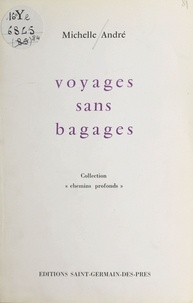 Michelle André - Voyages sans bagages.