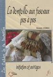 Michelle Andreu - La dentelle aux fuseaux pas à pas - Initiation et ouvrages.