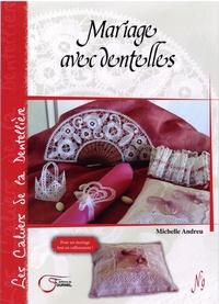 Michelle Andreu - Mariage avec dentelles.