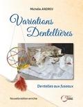 Michelle Andreu - Variations dentellières - Dentelles au fuseau, édition enrichie.