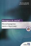 Michelle Arcand et Lorraine Brissette - Accompagner sans s'épuiser - Guide à l'intention des travailleurs sociaux.