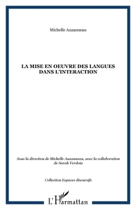 Michelle Auzanneau - La mise en oeuvre des langues dans l'interaction.