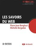 Michelle Bergadaà et Pierre-Jean Benghozi - Les savoirs du Web.