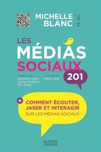 Michelle Blanc - Les médias sociaux 201 - Comment écouter, jaser et interagir sur les médias sociaux.