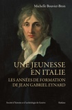 Michelle Bouvier-Bron - Une jeunesse en Italie - Les années de formation de Jean Gabriel Eynard.