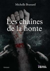 Michelle Brassard - Les chaînes de la honte.