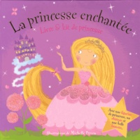 Michelle Breen - La princesse enchantée - Livre & kit de princesse.