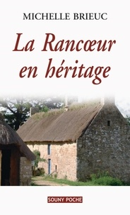 Michelle Brieuc - La rancoeur en héritage.