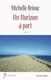 Michelle Brieuc - Un horizon à part.