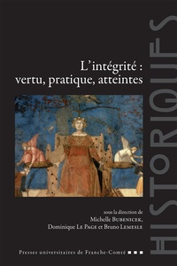 Michelle Bubenicek et Bruno Lemesle - L'intégrité : vertu, pratique, atteintes.
