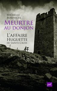 Ucareoutplacement.be Meurtre au donjon - L'affaire Huguette de Sainte-Croix Image