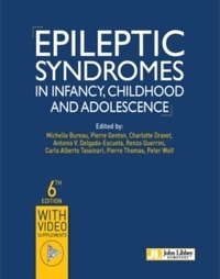 Michelle Bureau et Pierre Genton - Epileptic Syndromes in Infancy, Childhood and Adolescence.