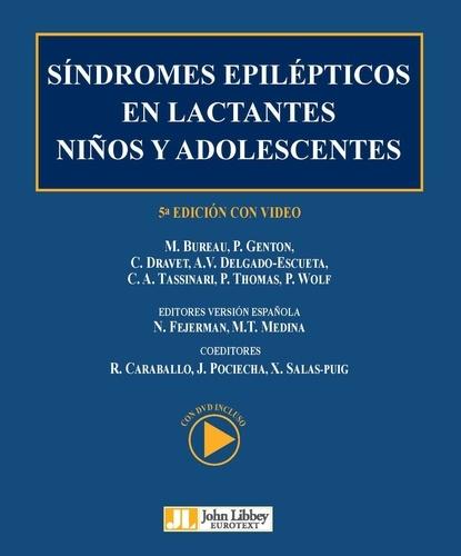 Michelle Bureau et Pierre Genton - Current Problems in Epilepsy  : Síndromes epilépticos en lactantes, niños y adolescentes.
