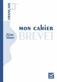 Michelle Busseron-Coupel et Hélène Potelet - Français 3e Mon cahier brevet.