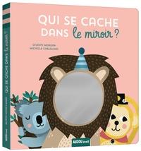 Michelle Carlslund et Céleste Morgan - Qui se cache dans le miroir ?.
