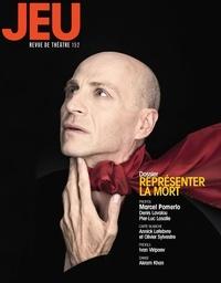 Michelle Chanonat et Christian Saint-Pierre - JEU Revue de théâtre. No. 152,  2014.3 - Représenter la mort.